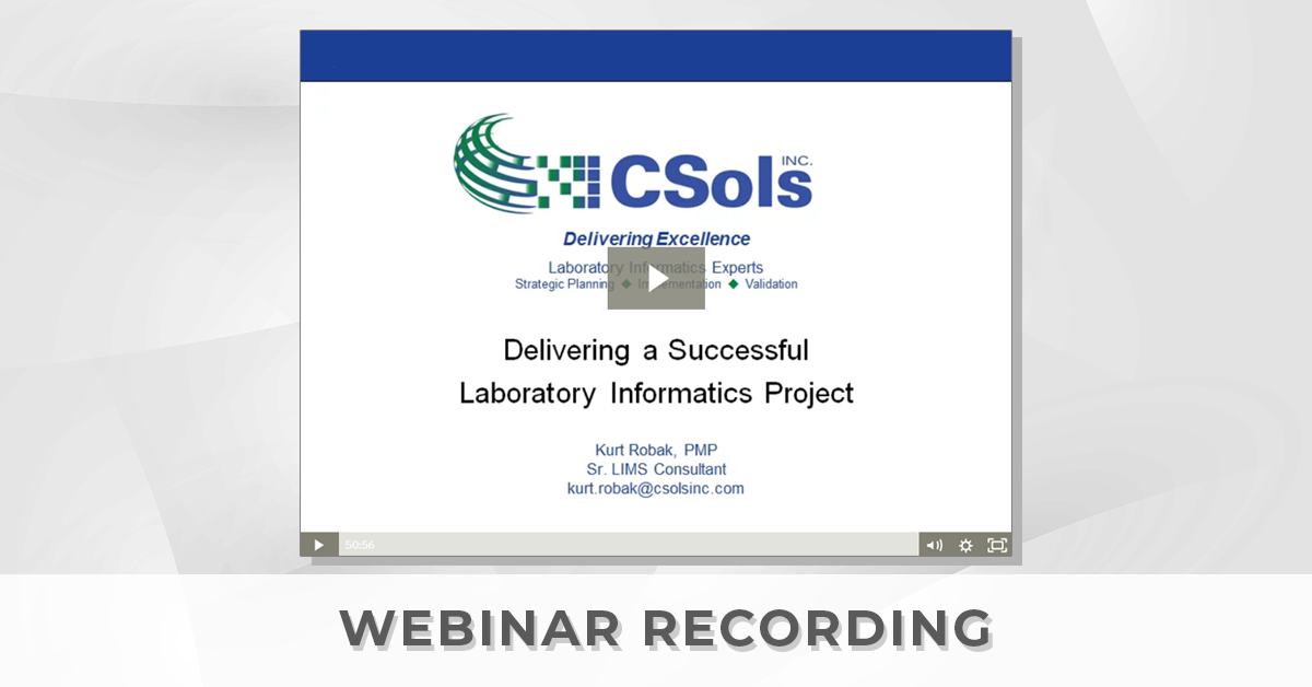"Webinar Recording: ""Delivering a Successful Laboratory Informatics Project"""