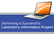 Delivering a Successful Laboratory Informatics Project