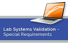Lab Systems Validation - Special Requirements