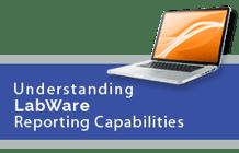 Understanding LabWare Reporting Capabilities