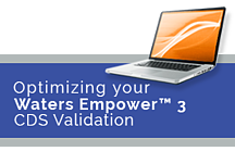 Optimizing your Water Empower 3 CDS Validation